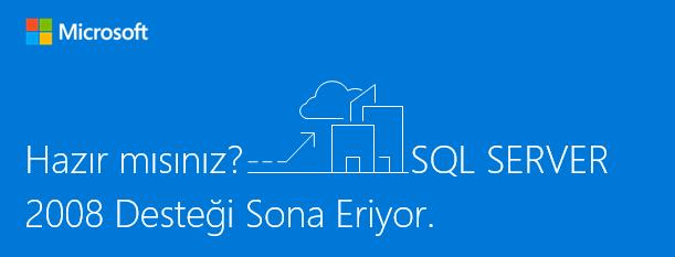 Microsoft SQL Server 2008 Desteği Sona Eriyor.